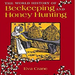 world history of beekeeping and honey hunting